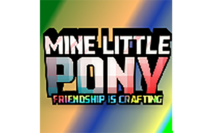 [MLP] 我的小马驹:友谊就是合成 (Mine Little Pony: Friendship is Crafting)